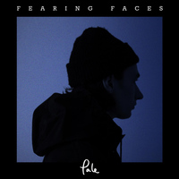 Pale - Fearing Faces