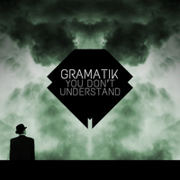 Gramatik - You Don't Understand