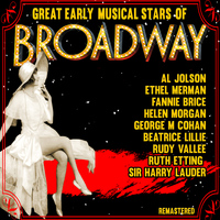 Various Artists - Great Early Musical Stars On Broadway (Remastered)