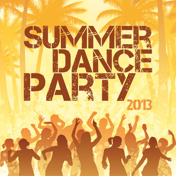 Various Artists - Summer Dance Party 2013