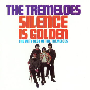 The Tremeloes - Silence Is Golden - The Very Best of the Tremeloes