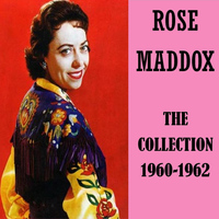 Rose Maddox - The Collection 1960-1962