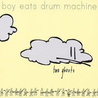 Boy Eats Drum Machine - Two Ghosts