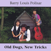 Barry Louis Polisar - Old Dogs, New Tricks
