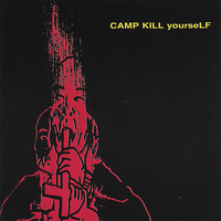 CKY - Camp Kill Yourself, Vol.1