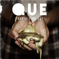 Que - They'll Find Out (Single)