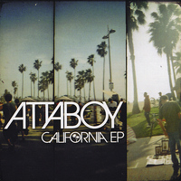 Attaboy - California EP