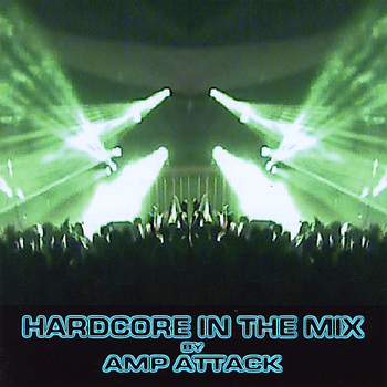 Amp Attack - Hardcore In The Mix