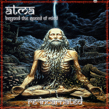 Atma - Beyond the Speed of Mind - Reincarnated