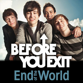 Before You Exit - End of the World