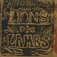 Cary Ann Hearst - Lions And Lambs