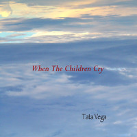 Tata Vega - When The Children Cry