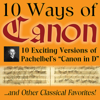 Johann Pachelbel - 10 Ways of Canon in D by Johann Pachelbel