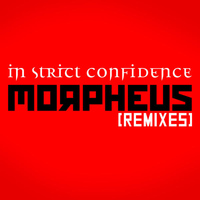 In Strict Confidence - Morpheus (Remixes)