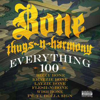 Bone Thugs-N-Harmony - Everything 100 (feat. Ty Dolla $ign) - Single (Explicit)