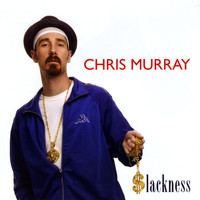 Chris Murray - Slackness
