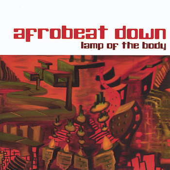 Afrobeat Down - Lamp of the Body