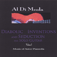 Al Di Meola - Diabolic Inventions and Seduction for Solo Guitar, Volume I, Music of Astor Piazzolla