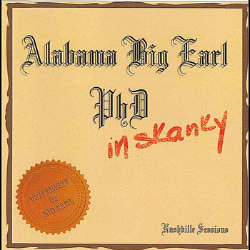 Alabama Big Earl - PHD in Skanky