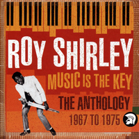 Roy Shirley - Music Is The Key: The Anthology