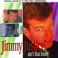 Jimmy Justice - Ain't That Funny: The Pye Anthology