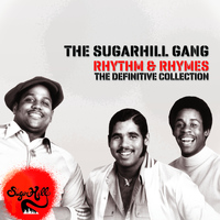 The Sugarhill Gang - Rhythm & Rhymes - The Definitve Collection