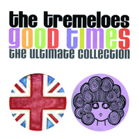 The Tremeloes - Good Times - The Ultimate Collection