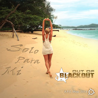 Out Of Blackout - Solo para Mi