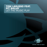 Tom Larusso feat. Pit Bailay - Let the Music Play