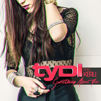 tyDi - Something About You
