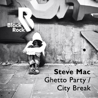 Steve Mac - Ghetto Party / City Break