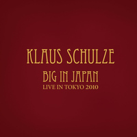 Klaus Schulze - Big In Japan (European Edition)