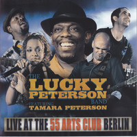 Lucky Peterson - Live At the 55 Arts Club Berlin