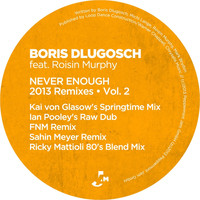 Boris Dlugosch - Never Enough 2013 Remixes, Vol. 2