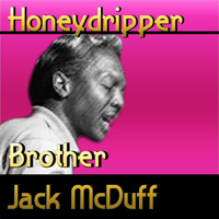 Brother Jack McDuff - Honeydripper