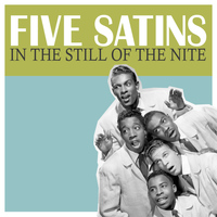 Five Satins - In the Still of the Nite