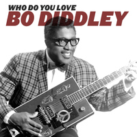 Bo Diddley - Who Do You Love