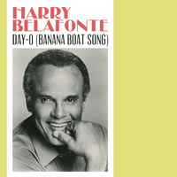 Harry Belafonte - Day-O (Banana Boat Song)