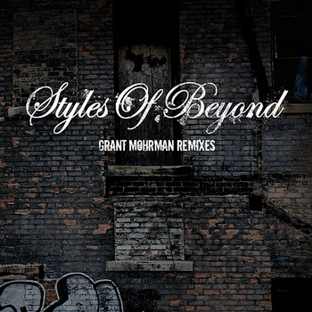 Styles Of Beyond - Grant Mohrman Remixes