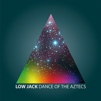 Low Jack - Dance of the Aztecs