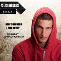 Deep Shepherd - I Need You Remix EP