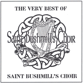 Saint Bushmill's Choir - The Very Best of Saint Bushmill's Choir