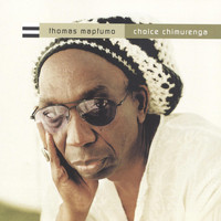Thomas Mapfumo - Choice Chimurenga