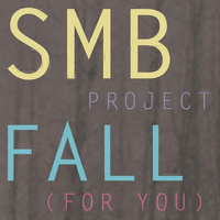 SMB Project - Fall (For You)