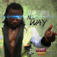 Mad Cobra - Nuh Other Way - Single