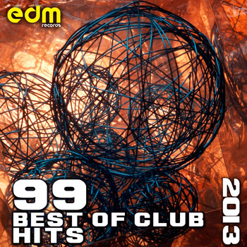 Various Artists - 99 Best of Club Hits 2013 - Top EDM, Rave, Psytrance, Electro, Techno