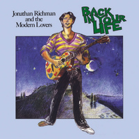 Jonathan Richman & The Modern Lovers - Back In Your Life (Bonus Track Edition)