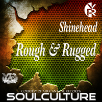 Shinehead - Rough & Rugged