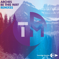 Arches - Be This Way