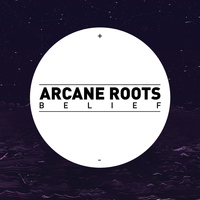 Arcane Roots - Belief